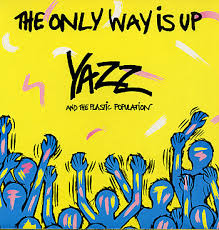 The Only Way Is Up - Yazz