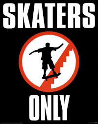 http://tbn1.google.com/images?q=tbn:A43FMZKVdXwgVM:http://imagecache2.allposters.com/images/pic/PYR/MPP0808-SKATERS-ONLY~Skaters-Only-Posters.jpg