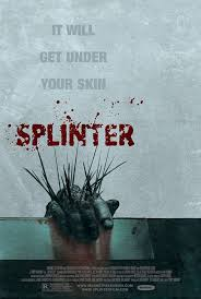 URGENT!!! Watch SPLINTER on the Sci-Fi Channel this weekend before it arrives on DVD! by DARK SIDE