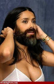 http://tbn1.google.com/images?q=tbn:sZcNXLUE9L_8cM:http://www.freakingnews.com/pictures/36000/Bearded-Lady-Salma-Hayek--36331.jpg